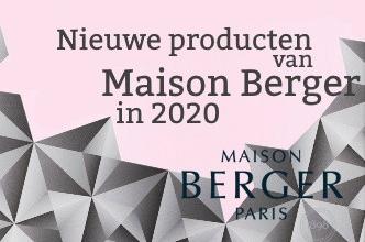 Nieuwe producten van Maison Berger in maart 2020